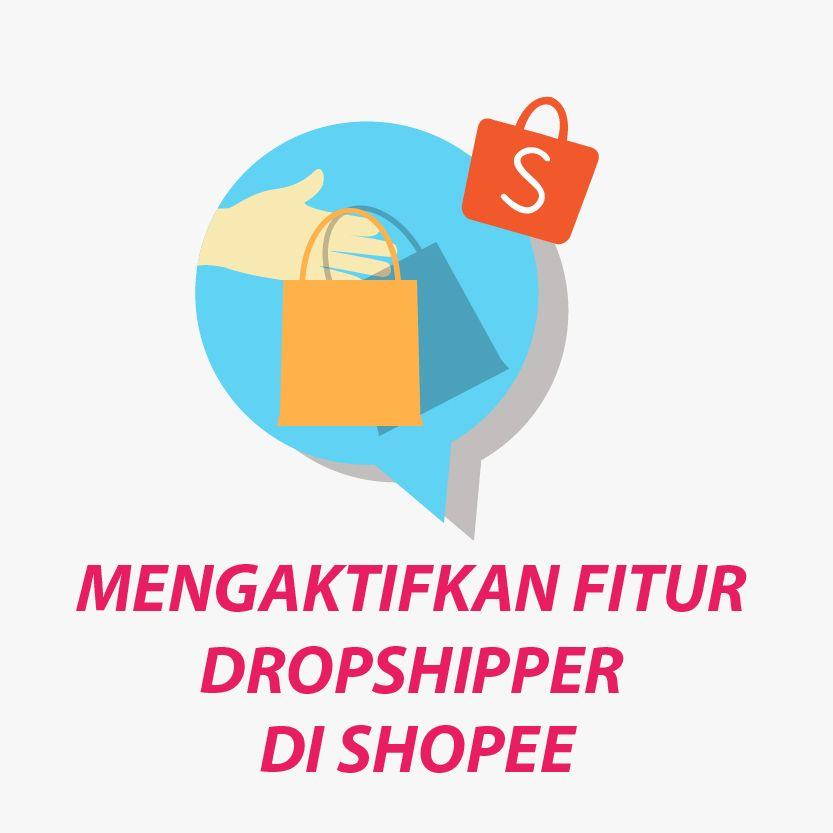 Cara Mengaktifkan Fitur Dropshipper Di Shopee