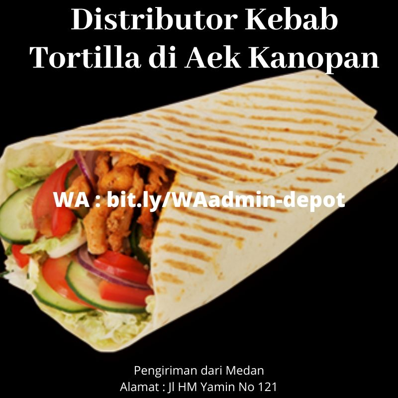 Distributor Kebab Tortilla di Aek Kanopan Shipping from Medan