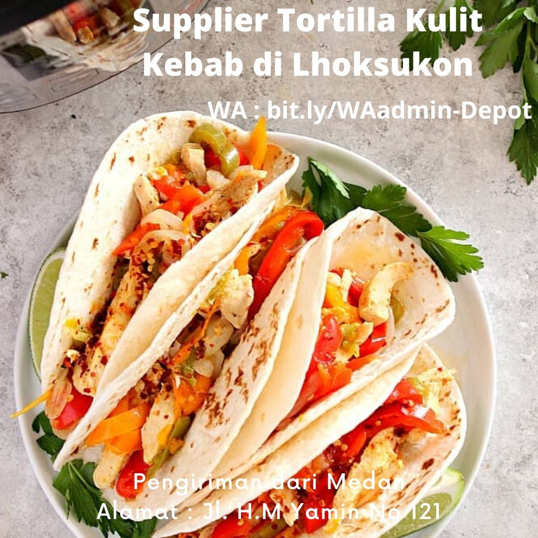 Supplier Tortilla Kulit Kebab di Lhoksukon