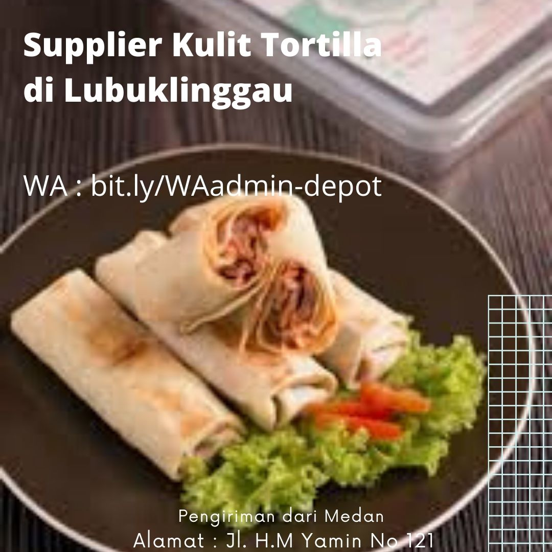 Supplier Kulit Tortilla di Lubuklinggau