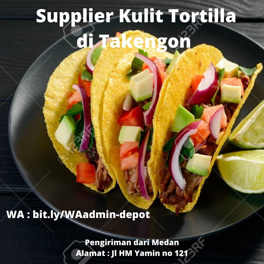 Supplier Kulit Tortilla di Takengon Shipping asal Kota Medan
