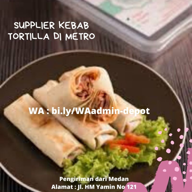 Supplier Kebab Tortilla di Metro