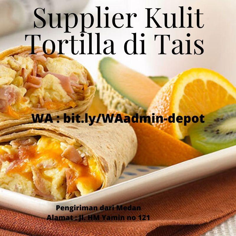 Supplier Kulit Tortilla di Tais Shipping asal Kota Medan