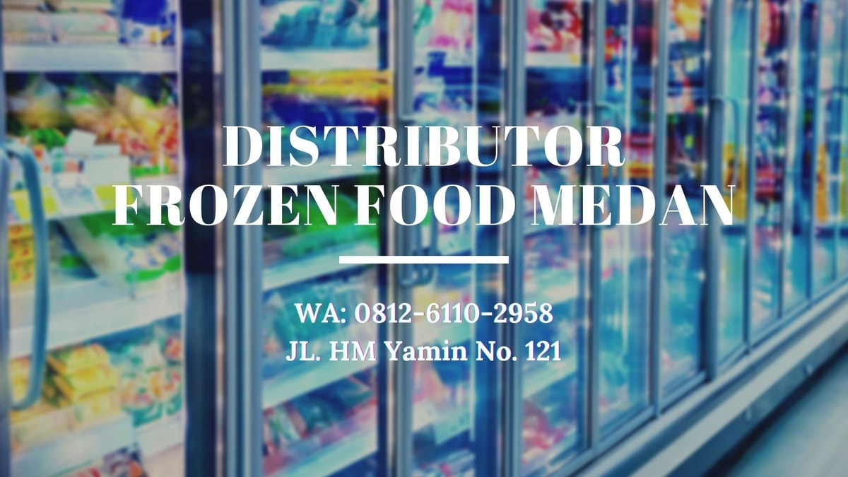 TERLENGKAP, Call 0812-6110-2958, Distributor Frozen Food Murah Medan