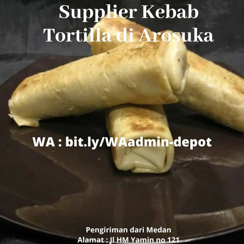 Supplier Kebab Tortilla di Arosuka